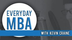 Everyday MBA with Kevin Craine