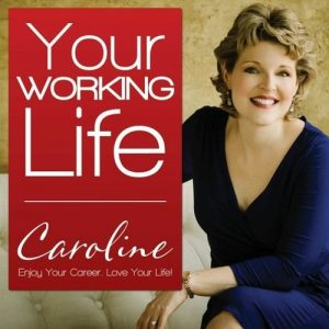 Your Working Life with Caroline Dowd